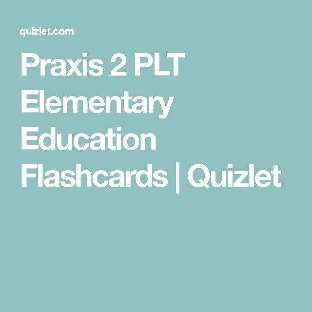 Praxis 2 PLT Elementary Education Flashcards | Quizlet