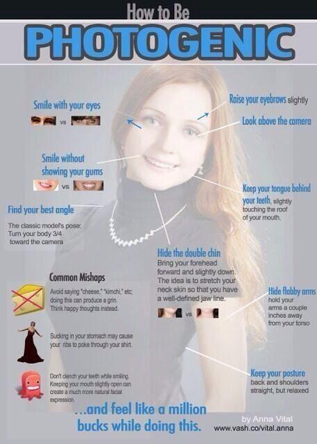 How to be more photogenic (got this from @Jeff Sheldon Sheldon Sheldon Goshert on twitter)