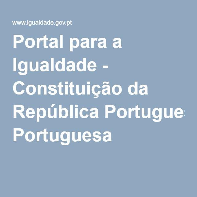 Portal para a Igualdade - Constituição da República Portuguesa