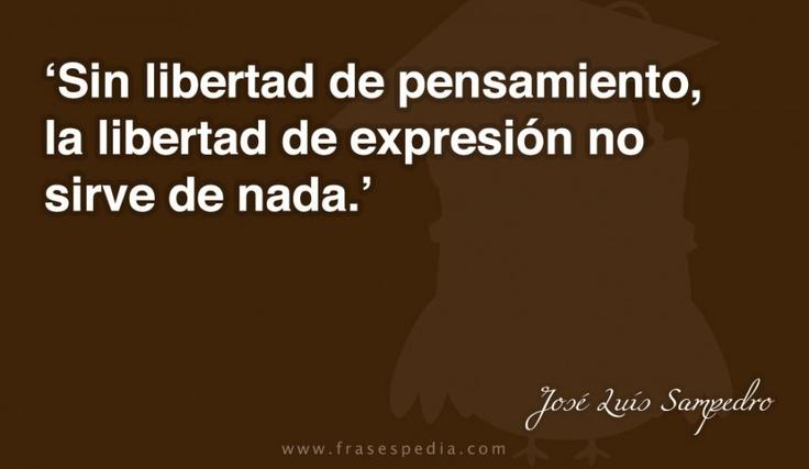 Sin libertad de pensamiento, la libertad de expresión no sirve de nada.