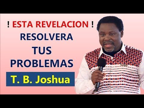 T.B. JOSHUA - ESTA REVELACIÓN RESOLVERÁ TUS PROBLEMAS   PREDICAS RELIGIOSAS - YouTube