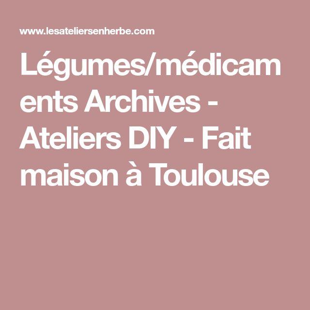 Légumes/médicaments Archives - Ateliers DIY - Fait maison à Toulouse