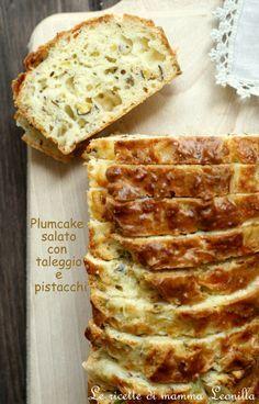 PLUMCAKE SALATO CON TALEGGIO E PISTACCHI, ricetta per buffet