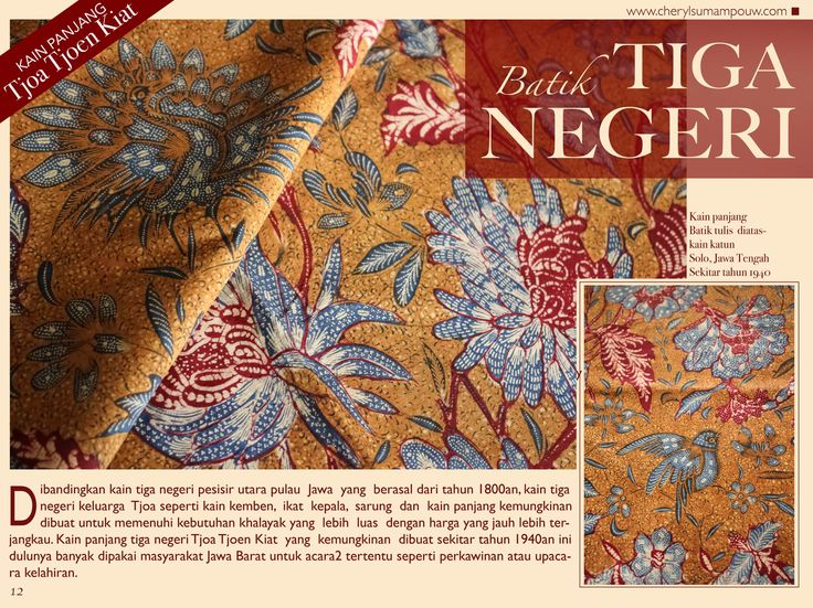 Unlike the 1800's three-region batiks from the North coast of Java, Tjoa's three-region batiks such as woman's breast cloth, head wrapper, sarong and long cloth were most likely catered to the needs of the commoners and sold at a much more affordable price.
