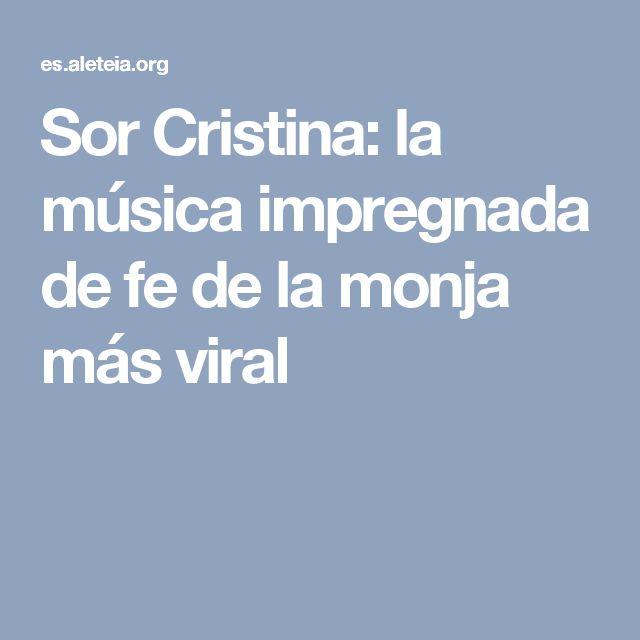 Sor Cristina: la música impregnada de fe de la monja más viral