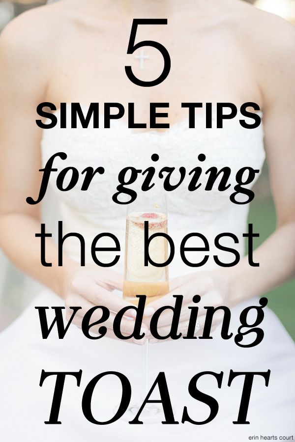 5 Simple Tips For Giving The Best Wedding Toast Good Ideas But Not Too