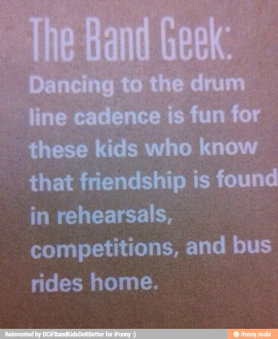 The band geek OMG I remember that my clarinet section had a dance for the cadences for a few years XD so much fun I miss it :(