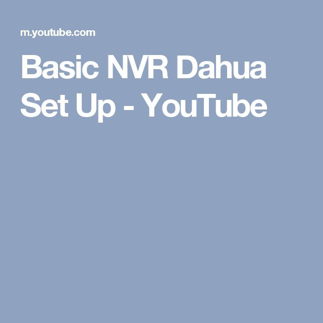 Basic NVR Dahua Set Up - YouTube