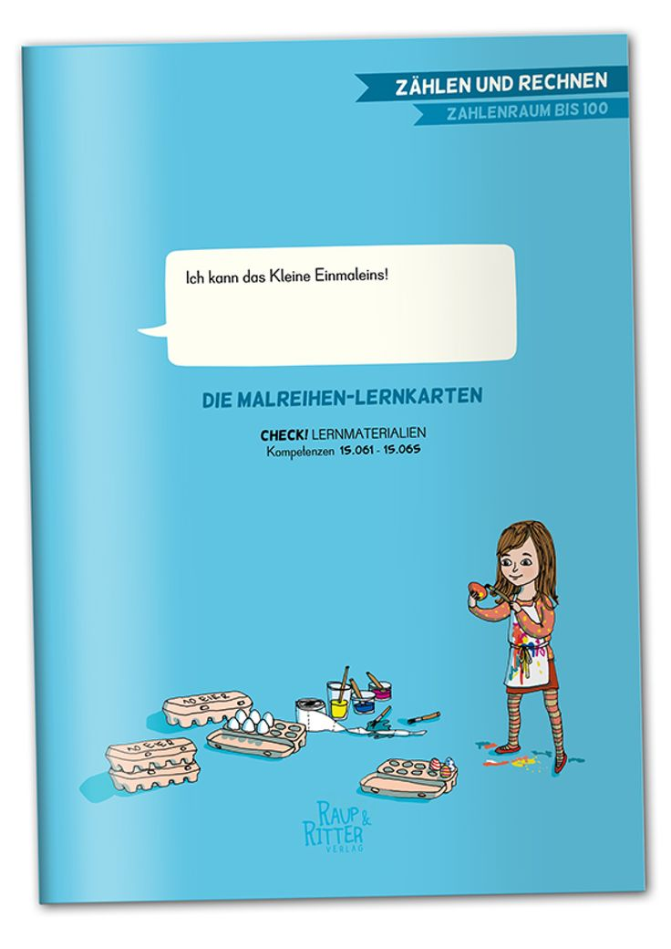 """""""Ich kann das Kleine Einmaleins"""" DIE MALREIHEN-LERNKARTEN CHECK! Lernmaterialien, passend zu den Kompetenzen 15.061 bis 15.065  Materialheft, 44 Seiten, A4, interaktives pdf-Dokument zum kostenlosen download liebevoll illustriert von Betie Pankoke Raup&Ritter Verlag Mannheim  Mit Hilfe der Malreihen-Lernkarten erlernen Schülerinnen und Schüler das Kleine Einmaleins spielerisch und abwechslungsreich."""