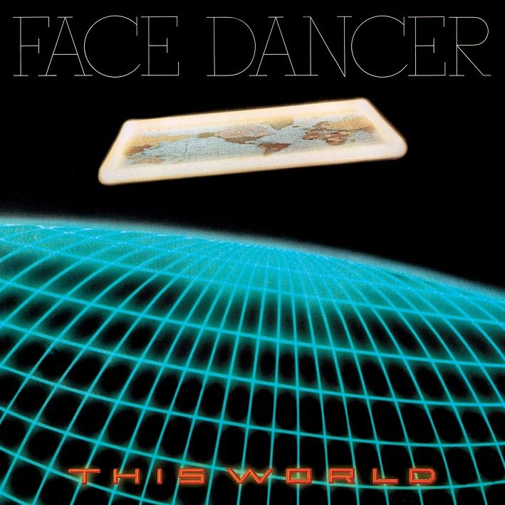 face dancer this world | FACE DANCER — THIS WORLD: Arena Rock As Seen In A Funhouse Mirror