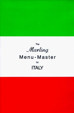 The Marling MenuMaster For Italy A Comprehensive Manual For
