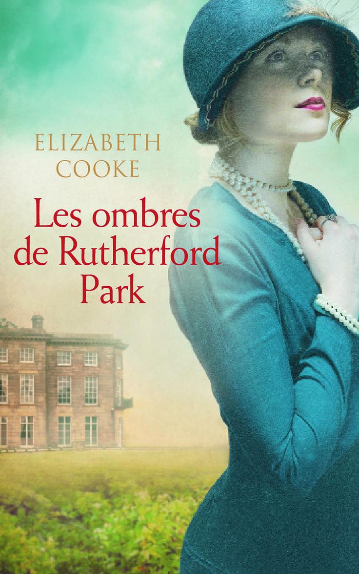 Les ombres de Rutherford Park - Elizabeth Cooke - Référence : 729036 #livre #Roman #littérature #book