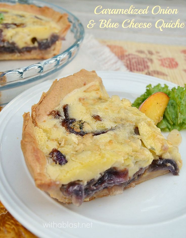 Caramelized Onion and Blue Cheese Quiche - This Quiche makes a ...