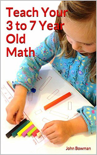 Teach Your 3 to 7 Year Old Math