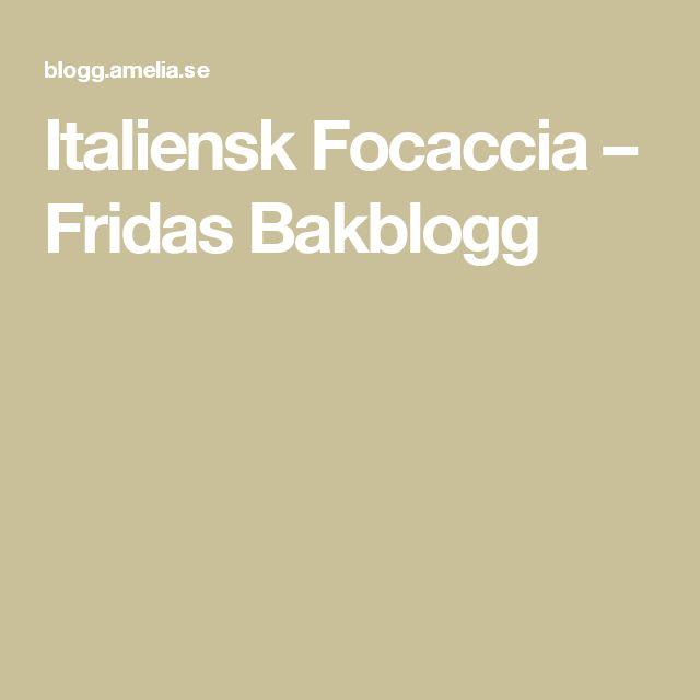 Italiensk Focaccia – Fridas Bakblogg