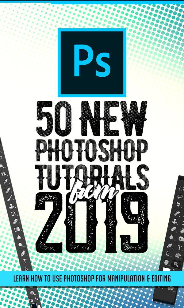 50 New Adobe Photoshop Tutorials From 2019 Tutorials Graphic Design Junction Photoshop Tutorial Graphics Photoshop Tutorial Photoshop Tutorial Photo Editing