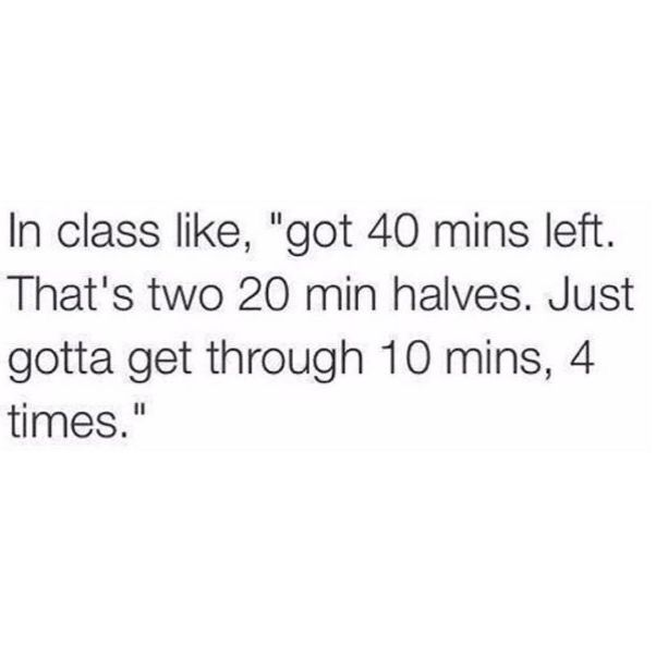 When your first class of the week is dragging. | 22 Back-To-School Memes All Teachers Will Relate To