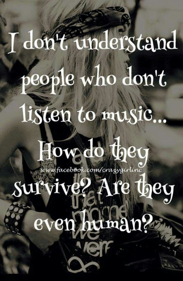 TO EACH IS OWN,  BUT I COULDN'T LIVE WITHOUT MY MUSIC!!!