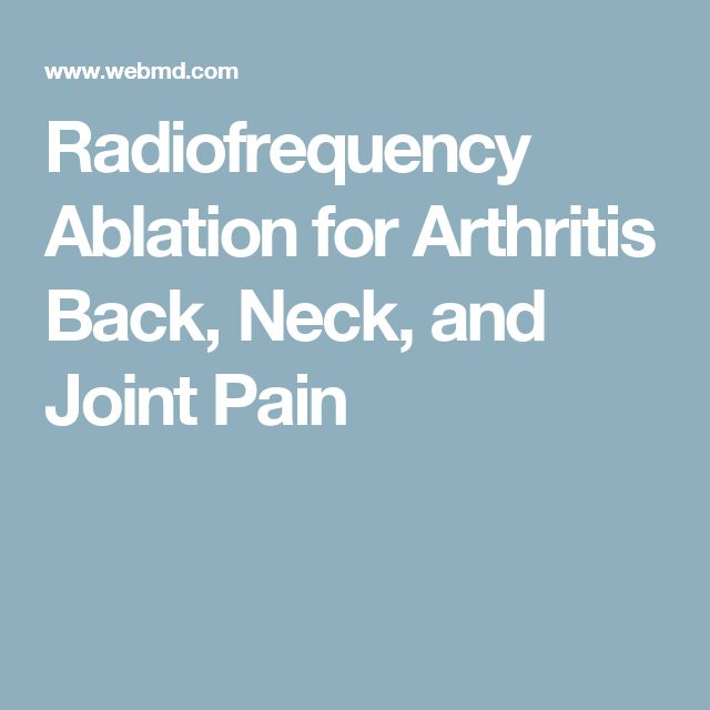 Radiofrequency Ablation for Arthritis Back, Neck, and Joint Pain