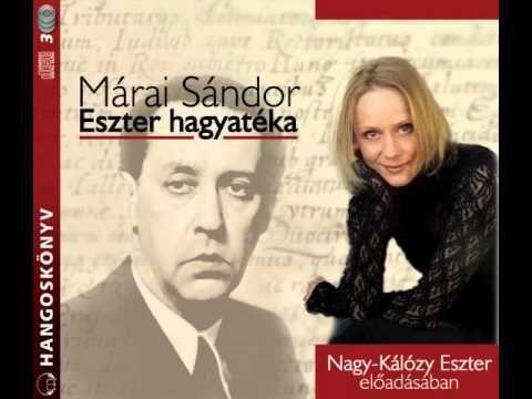 Márai Sándor: Eszter hagyatéka Nagy-Kálózy Eszter előadásában (hangoskönyv) - YouTube