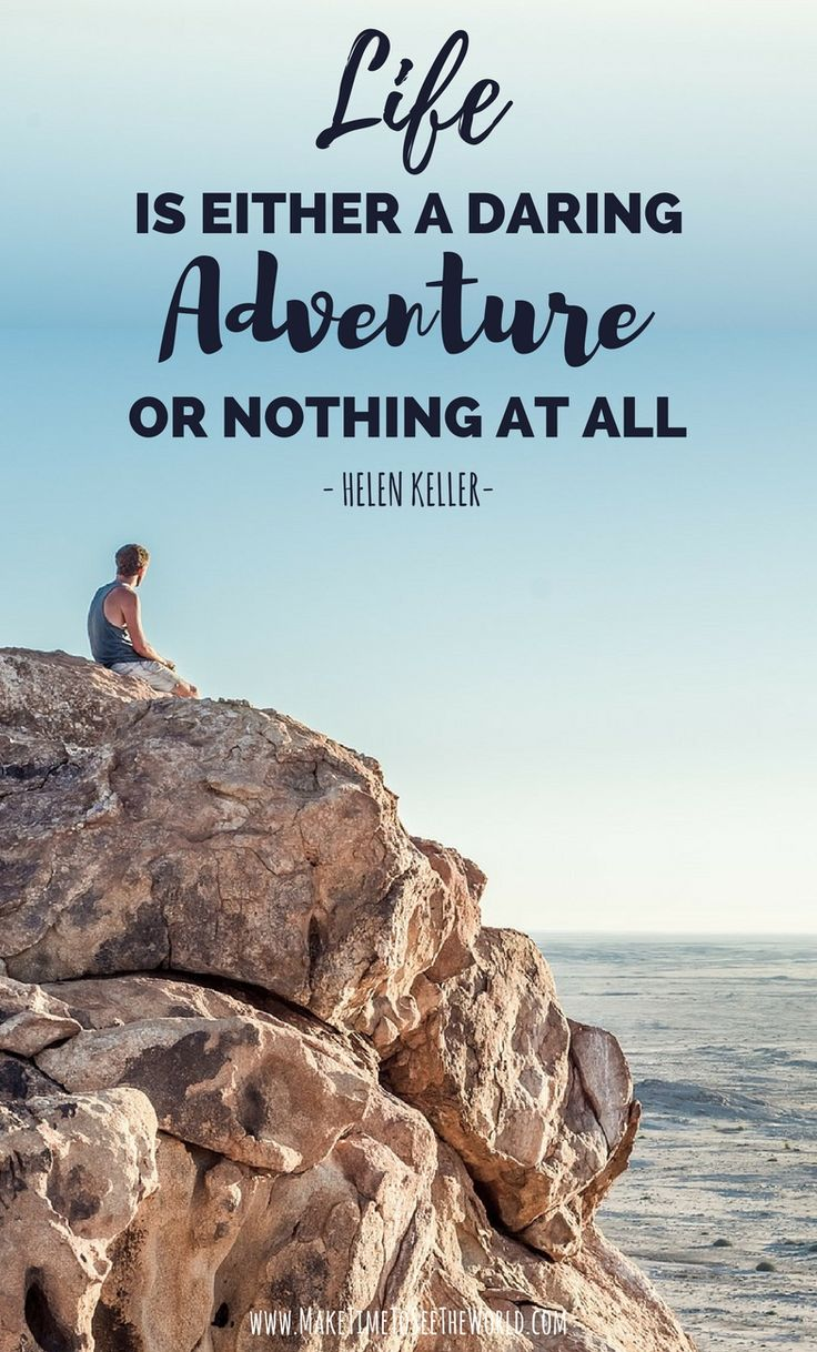 Travel Quote - Life is either a daring adventure or nothing at all | Inspirational Travel Quote | Wanderlust