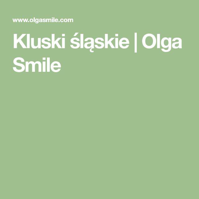 Kluski śląskie | Olga Smile