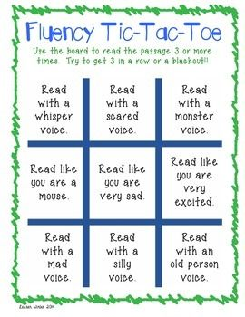 Fluency 1- Students would pair up to read a story or short passage. First one to get three in a row wins. Reading the passage multiple times helps with reading fluently.