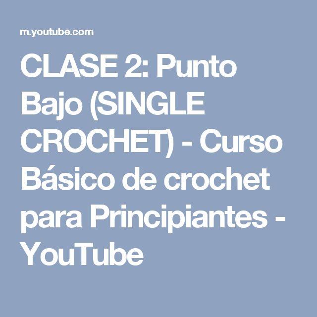 CLASE 2: Punto Bajo (SINGLE CROCHET) - Curso Básico de crochet para Principiantes - YouTube