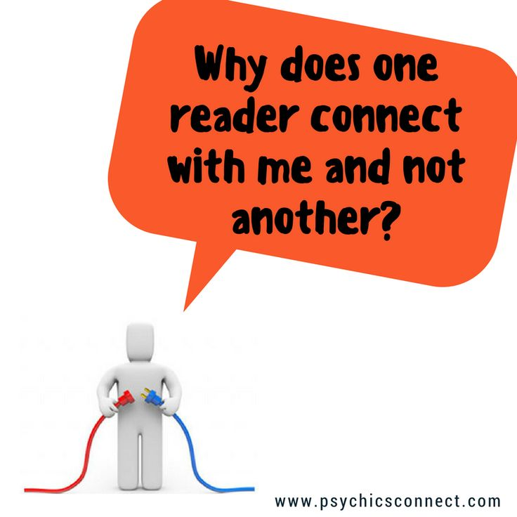 Why does one reader connect with me and not another? It's something that just happens, like clicking with one person and not another. However our customer service team make every effort to match you with the reader that's right for you and under our Satisfaction Guarantee if you haven't connected within the first five minutes, you can ask for another reader.  Visit www.psychicsconnect.com to book a reading today!