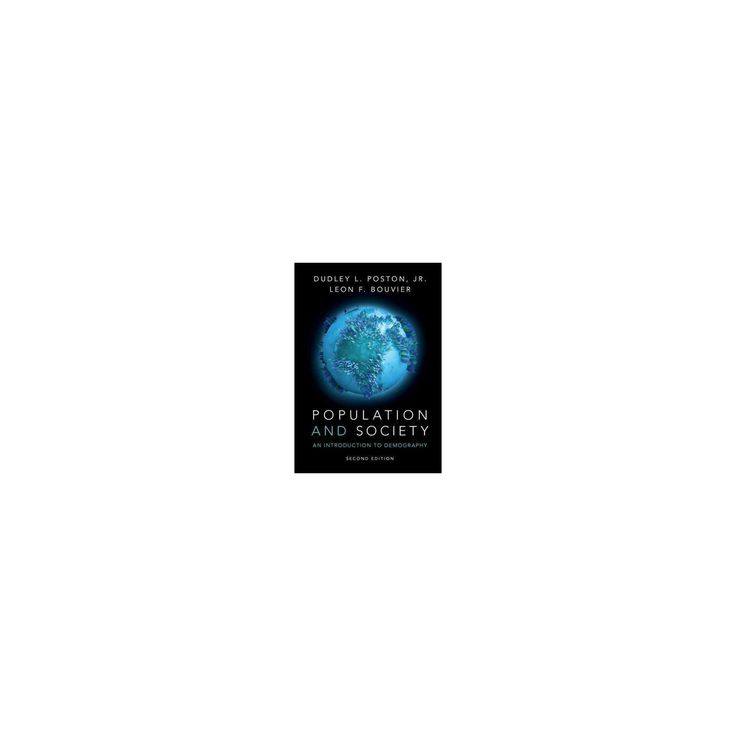 Population and Society : An Introduction to Demography (Paperback) (Jr. Dudley L. Poston & Leon F.