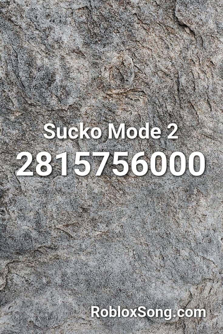 Sucko Mode 2 Roblox Id Roblox Music Codes In 2020 Roblox