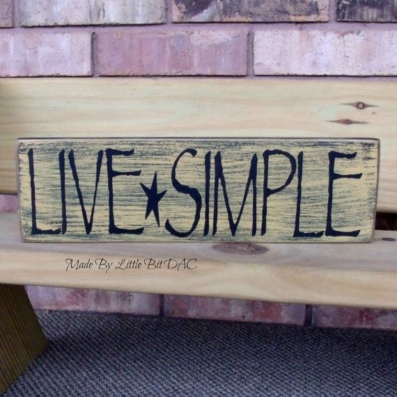 """Live Simple"" Primitive Sign - Hand painted and ready to ship - Colors used are Black on Mustard OR White - 3.5"" x 12"" x 3/4"" made using Pine Wood - All sides are stained for that finished look - Ship                                                                                                                                                      More"