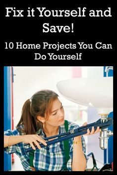 Fix it ourself and save big! Don't pay a handyman to fix these 10 home projects- do them yourself!
