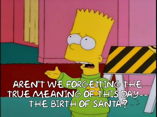 The Simpsons - Quote - The true meaning of Christmas