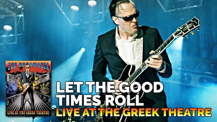 "Joe Bonamassa - ""Let The Good Times Roll"" - From Live At The Greek Theatre"