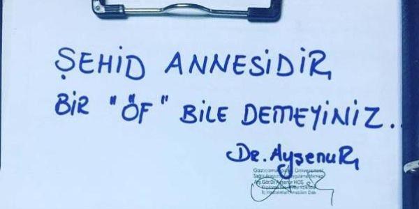 Doktordan not: Şehit annesidir 'Öf' bile demeyin!