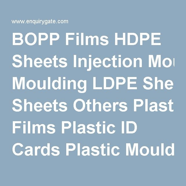 BOPP Films	HDPE Sheets	Injection Moulding LDPE Sheets	Others	Plastic Films Plastic ID Cards	Plastic Moulding	Plastic Pet Products Plastic Products	Plastic Raw Material	Plastic Scrap Plastic Sheets	Plasticizer