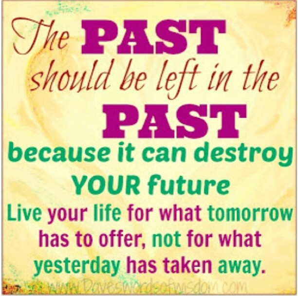 Quotes About Letting Go Of The Past: Quotes To Inspire...Let Go Of The PAST..