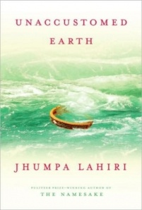 Unaccustomed Earth (Jhumpa Lahiri, 2008): Generation and cultural gaps, Indian style.