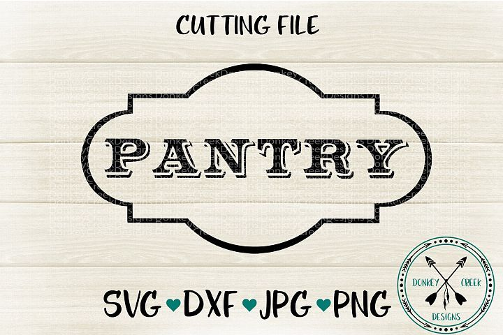 Pantry Sign Svg Donkey Creek Designs Crafters Svgs Pantry Sign Pantry Svg