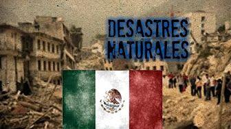 Los peores desastres naturales mexicanos
