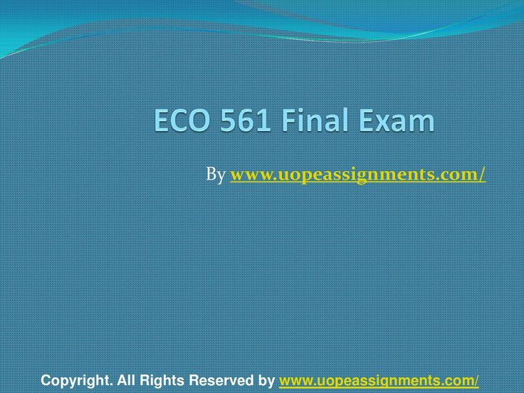 Want to be a straight 'A' student? Join us and experience it by yourself. http://www.UopeAssignments.com/ ECO 561 Final Exam Latest University of Phoenix Tutoring and Entire Course question with answers. LAW, Finance, Economics and Accounting Homework Help, University of Phoenix Final Exam Study Guide, UOP Homework Help etc. Complete A grade tutorials.