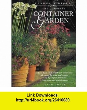 The Complete Container Garden (9780762104222) David Joyce , ISBN-10: 0762104228  , ISBN-13: 978-0762104222 ,  , tutorials , pdf , ebook , torrent , downloads , rapidshare , filesonic , hotfile , megaupload , fileserve