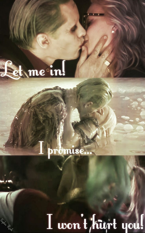 Let me in! I promise... I won't hurt you. ~ The Joker and Harley Quinn ( Dr. Harleen Quinzel)