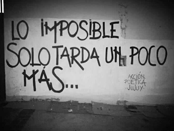 Lo imposible solo tarda un poco mas