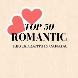 The 50 Most Romantic Restaurants in Canada! Check out these top Canadian restaurants for Valentine's Day!