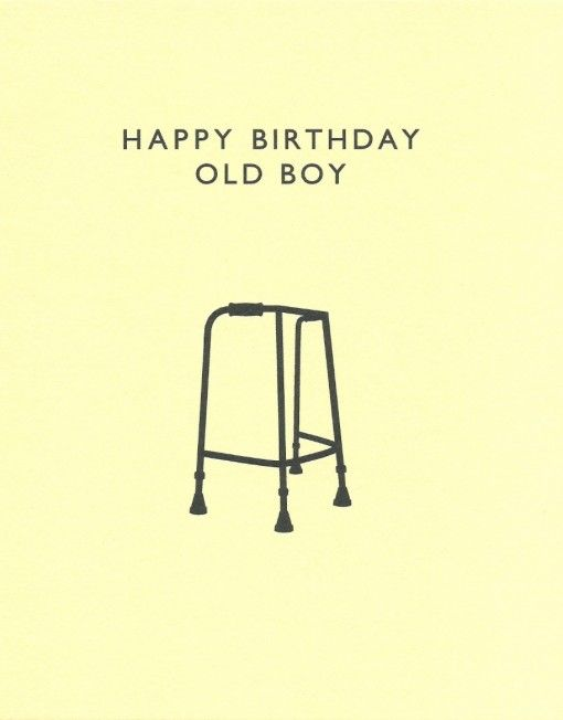 Old Boy Happy Birthday Card - Funny, Quirky, Quality Birthday Card. Perfect card for Daniel's upcoming b-day since he thinks he is 'old.'