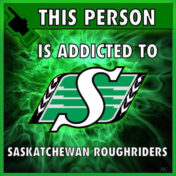Addicted to the Saskatchewan Roughriders