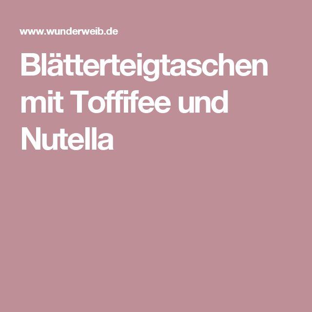 Blätterteigtaschen mit Toffifee und Nutella