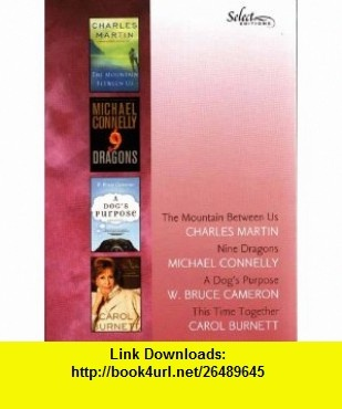 Readers Digest Special Edition 2010 Volume 6 (The Mountain Between Us, Nine Dragons, a Dogs Purpose, This Time Together) Charles Martin, Michael Connelly, W. Bruce Cameron, Carol Burnett ,   ,  , ASIN: B004I4QI78 , tutorials , pdf , ebook , torrent , downloads , rapidshare , filesonic , hotfile , megaupload , fileserve